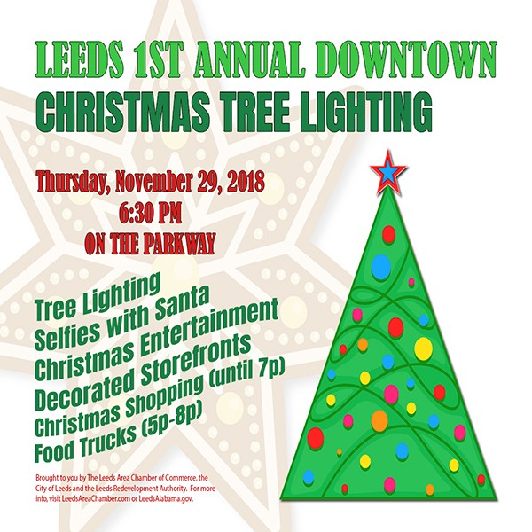 Mark your calendar and plan to join us for the first annual Leeds Downtown Christmas Tree Lighting at 6:30 p.m. on Thursday, November 29, 2018 on the corner