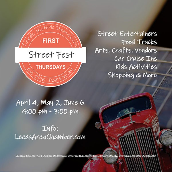 The City of Leeds, The Leeds Redevelopment Authority and Leeds Area Chamber of Commerce have partnered to bring Leeds First Thursday Street Fest events