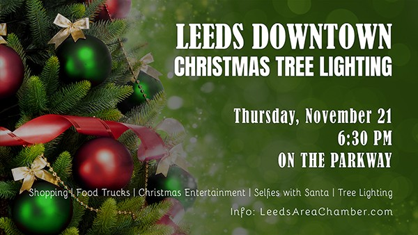 Leeds Downtown Christmas Tree Lighting 2019 will be held at 6:30 p.m. on Thursday, November 21 at the Gazebo on the corner of 9th Street and Parkway Drive. This was a huge event last year and we expect this year to be even bigger.