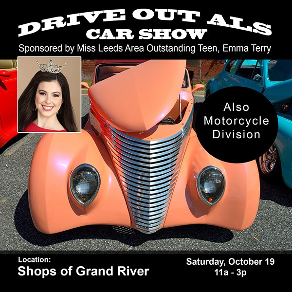 Grand River Car Show to Drive Out ALS Sponsored by Miss Leeds Area Outstanding Teen, Emma Terry Saturday, October 19, 2019 from 11:00 am - 3:00 pm
