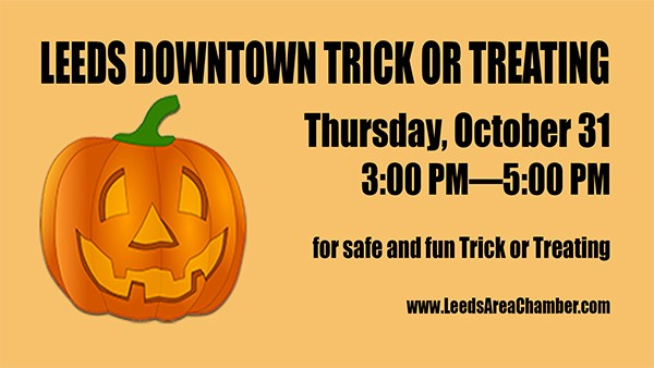 Leeds Downtown Trick or Treat 2019 is scheduled for Thursday, October 31 from 3:00 PM until 5:00 PM and sponsored by the Leeds Area Chamber of Commerce.