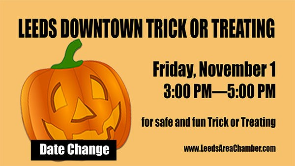 Leeds Downtown Trick or Treat 2019 has been rescheduled to Friday, November 1 from 3:00 PM until 5:00 PM | sponsored by the Leeds Area Chamber of Commerce