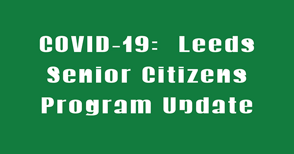 COVID-19 Leeds Senior Citizens Program Update: The City of Leeds will cease its senior citizens program until further notice. We feel that this measure is